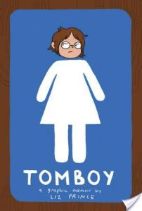 I read Tomboy: A Graphic Memoir by Liz Prince because I am such a huge fan of graphic novel memoirs.