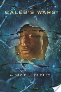 Caleb's Wars by David L. Dudley | Book Review