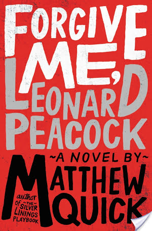 Forgive Me, Leonard Peacock | Matthew Quick | Book Review