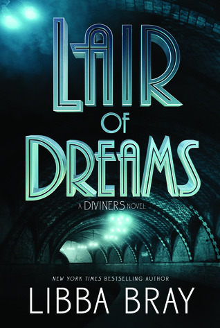 Lair Of Dreams by Libba Bray | Book Review