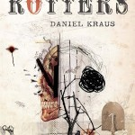 Rotters by Daniel Kraus | A young adult book about graverobbing, poverty, and more.