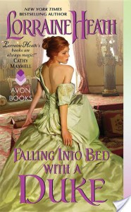 Right now as I am talking to you about Falling Into Bed With A Duke by Lorraine Heath, I might as well be giving you my GIRL GO GET THIS BOOK speech. For real. I inhaled this romance novel.