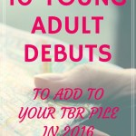 Top 10 2016 Young Adult Debuts That You Should Add To Your TBR Right Now