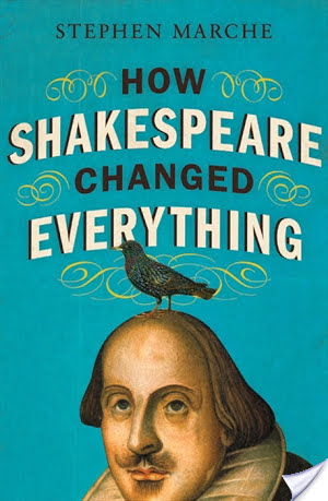 Book Review: How Shakespeare Changed Everything by Stephen Marche
