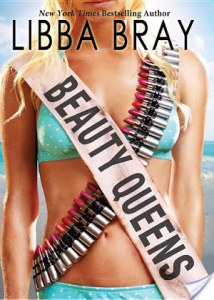 Beauty Queens by Libba Bray begins with a word from our sponsors, The Corporation, warning that some things may be subversive.