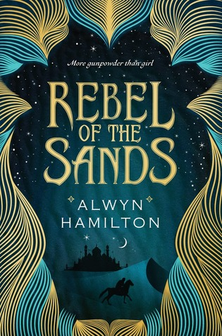 Rebel Of The Sands by Alwyn Hamilton | Book Review