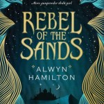 Rebel Of The Sands by Alwyn Hamilton has it all -- an interesting locale, betrayal, kissing, magic, revolution and a main character who can definitely hold her own in a cage match.