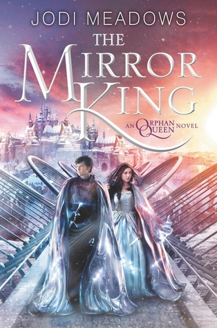 The Mirror King by Jodi Meadows | Book Review