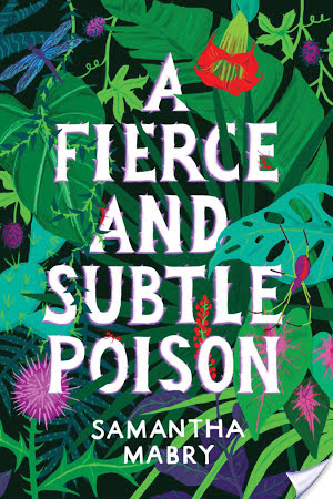 A Fierce And Subtle Poison by Samantha Mabry | Book Review