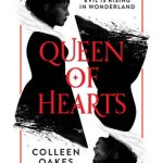 In all, Queen of Hearts by Colleen Oakes is a book with a VERY compelling plot and such an interesting spin on Wonderland politics.