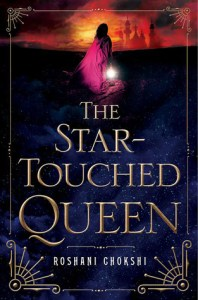 The Star-Touched Queen by Roshani Chokshi is a book that rails against fate and is all about defying the stars to forge your own path in life.