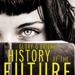 Glory O'Brien's History Of The Future by AS King is a book that appealed to me simply because it is written by AS King. It is a brilliant, moving read.