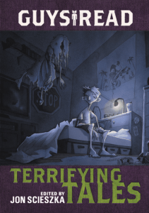 Guys Read: Terrifying Tales edited by Jon Scieszka | Book Review