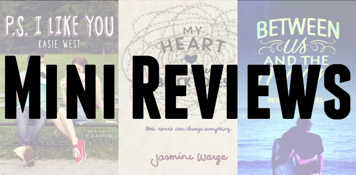 Mini Reviews of PS I Like You by Kasie West, My Heart And Other Black Holes by Jasmine Warga, and Between Us And The Moon by Rebecca Maizel.