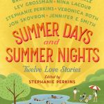 Summer Days & Summer Nights is an anthology of twelve stories containing summer loving, in which some people are having a blast and some people are not.