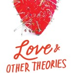Alexis Bass's Love And Other Theories is about this girl named Aubrey who decides along with her group of friends to date as if they were boys.