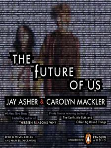 The Future Of Us by Jay Asher and Carolyn Mackler | Audiobook Review
