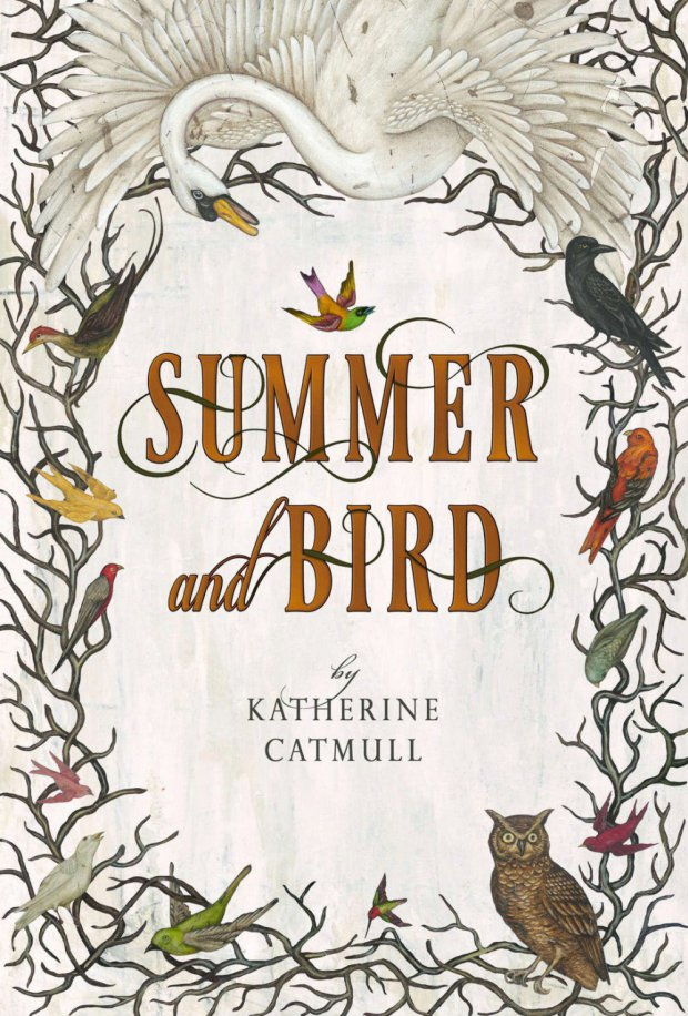 Summer and Bird by Katherine Catmull | Book Review
