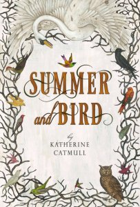 Katherine Catmull's Summer And Bird follows two siblings who happen to be named Summer and Bird. Ultimately, I am not sure how much I'd recommend it.