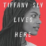 Tiffany Sly Lives Here Now by Dana L. Davis hit the sweet spot for me as an audiobook and absolutely lived up to my expectations.