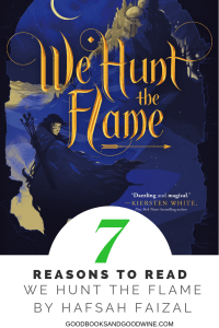 7 Reasons To Read We Hunt The Flame by Hafsah Faizal