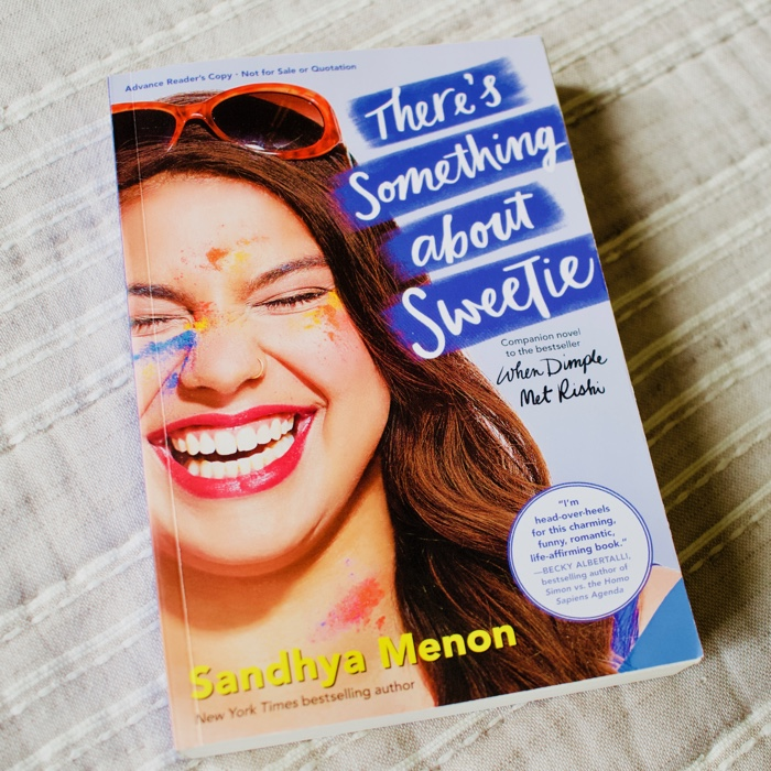 At this point in my life I am basically obsessed with the books by Sandhya Menon. There's Something About Sweetie is the third book I've read by Menon and oh my goodness. THEY KEEP GETTING BETTER AND BETTER.
