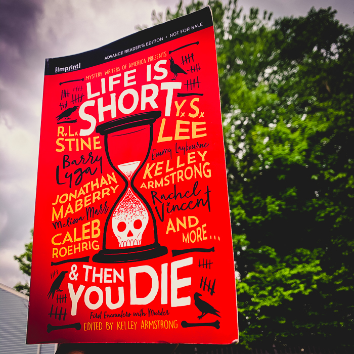 Life Is Short and Then You Die edited by Kelley Armstrong | Book Review