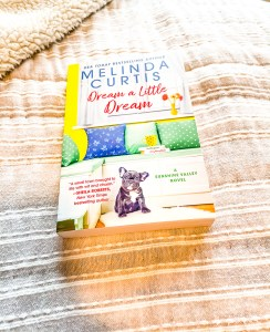 I like trouble and a little drama, which is whatDream A Little Dream by Melinda Curtis, third in the Sunshine Valley book series brings.
