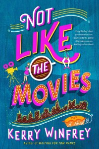 Not Like The Movies by Kerry Winfrey is a sequel toWaiting For Tom Hanks. This novel is about Annie's best friend Chloe, whom Annie essentially based her movie script on