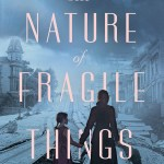 I love that feeling of being swept away by a book. The Nature Of Fragile Things by Susan Meissner was one of the first books that swept me away this year.