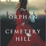 The Orphan Of Cemetery Hill by Hester Fox promised vibes that would be spooky and gothic. I just knew I had to give this book a try.