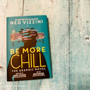 Be More Chill: The Graphic Novel by Ned Vizzini is about Jeremy who is absolutely uncool and totally socially awkward.
