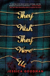They Wish They Were Us by Jessica Goodman falls right into EXACTLY what I enjoy reading from time to time.