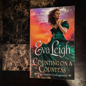 Counting On A Countess by Eva Leigh is the second book in the London Underground series. This historical romance is a fun read.