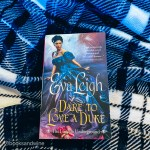 Dare To Love A Duke by Eva Leigh is the second in Leigh'sThe London Underground series. Find out why I enjoyed this audiobook.
