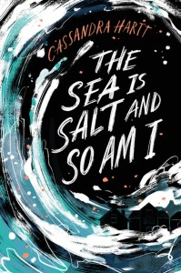 The Sea Is Salt And So Am I by Cassandra Hartt had a comparison toI'll Give You The Sun by Jandy Nelson. The comp title is one of the best books I've read, so of course that made me want to dive right into this.