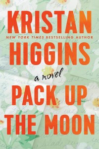 I really LOVED Pack Up The Moon by Kristan Higgins. It hurt my heart, some scenes. Yet this book was so completely worth the read.