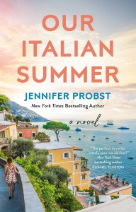 Our Italian Summer by Jennifer Probst is a story that follows three generations of women as they travel to Italy to uncover family roots.
