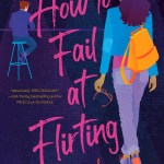 I genuinely lovedHow To Fail At Flirting. Denise Williams paints a character who is so darn likable. The romance is perfect.