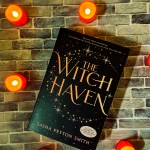 The Witch Haven by Sasha Peyton Smithhas kicked off a bountiful season of books featuring witches.