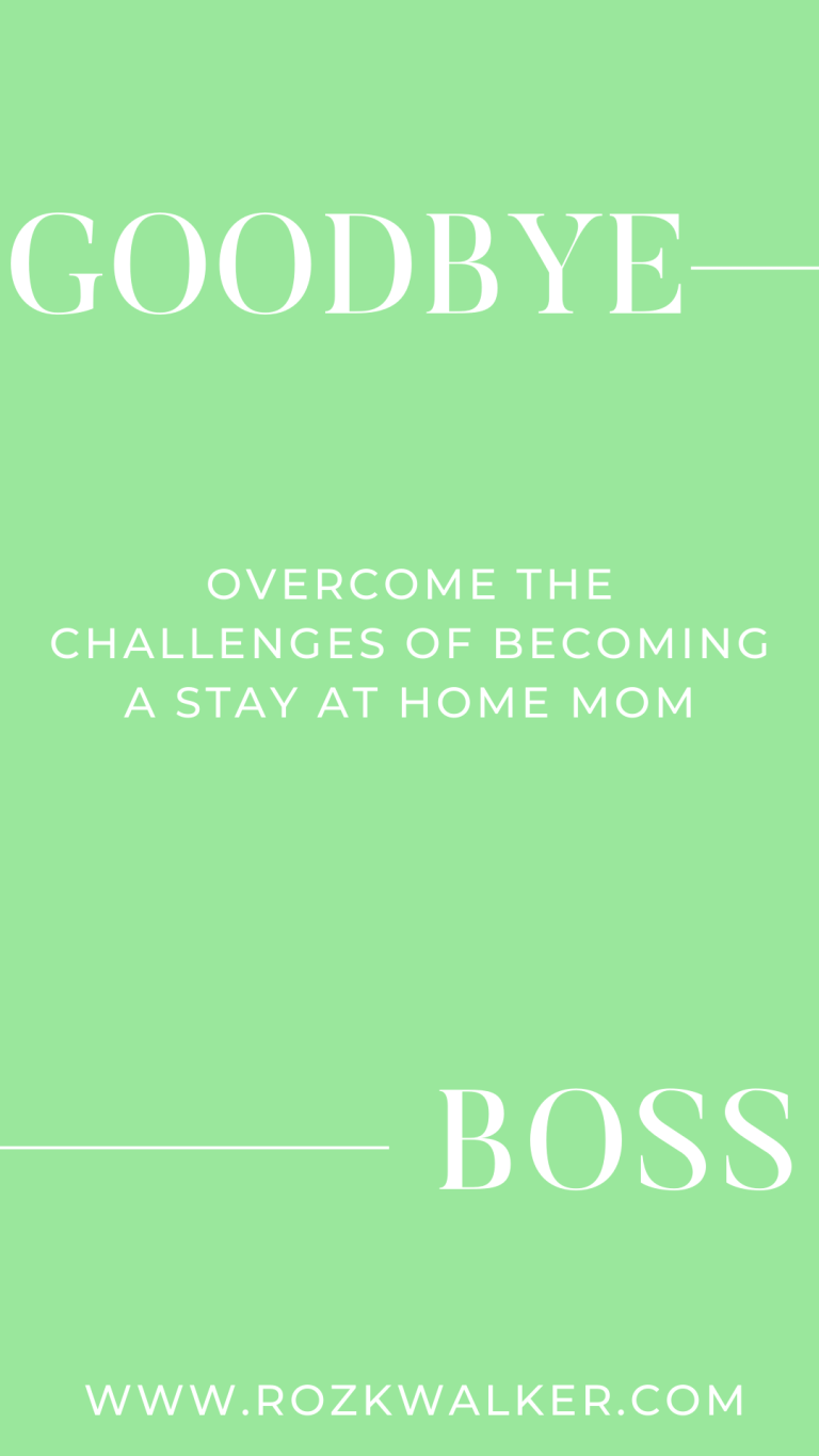Goodbye Boss Series #2 – How To Overcome Challenges of Becoming a SAHM