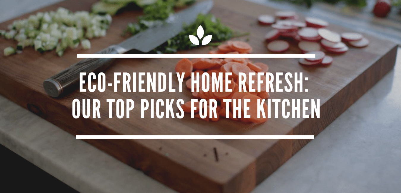 Our Top Picks for the Eco-Friendly Kitchen