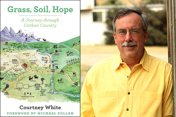 Grass, Soil, Hope by Courtney White