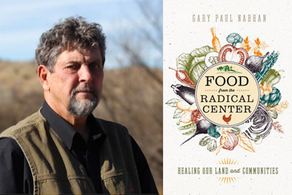 Food From the Radical Center by Gary Paul Nabhan