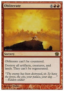List of things Obliterate disrespects: counterspells, lands, creatures, artifacts, friends.