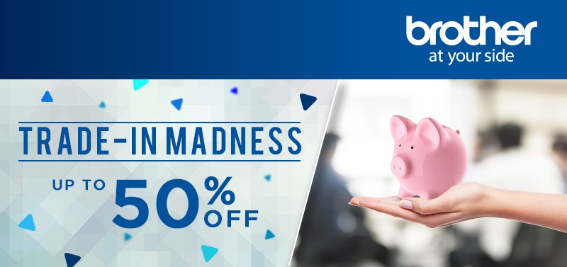 Brother Philippines Trade-in Madness up to 50% off | Good Guy Gadgets