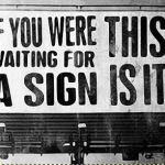 If You're Still Waiting for a Sign…