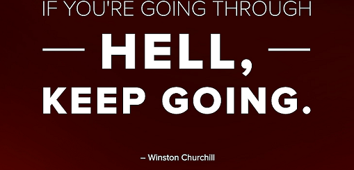 Uploaded ToIf you're going through hell, keep going