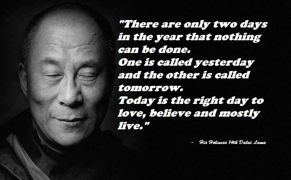 There Are Only Two Days In The Year That Nothing Can Be Done