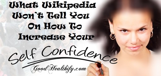 What Wikipedia Won't Tell You On How To Increase Your Self-Confidence!